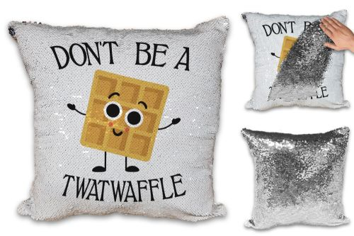 Don't Be A Twatwaffle Funny Rude Waffle Sequin Reveal Magic Cushion Cover